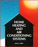 Home Heating and Air Conditioning Systems, Kittle, James L., 0830632573