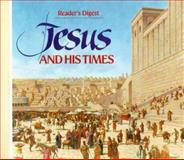 Jesus and His Times, Reader's Digest Editors, 0895772574