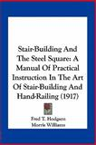 Stair-Building and the Steel Square, Fred T. Hodgson and Morris Williams, 1163962570