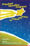 Preschool Education Programs for Children with Autism, Handleman, Jan S. and Harris, Sandra L., 1416402578