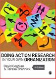 Doing Action Research in Your Own Organization, Coghlan, David and Brannick, Teresa, 1446272575