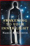 Awakening to Your Inner Light, Nancy R. Griffin, 146706257X