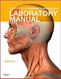 Essentials of Anatomy and Physiology Laboratory Manual, Hill, David J., 0323052576