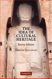 The Idea of Cultural Heritage, Gillman, Derek, 0521122570