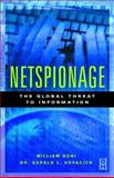 Netspionage : The Global Threat to Information, Boni, William C. and Kovacich, Gerald L., 0750672579