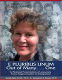E Pluribus Unum Out of Many... One : A Pictorial Presentation of a Journey from Fragmentation to Integration, Sela-Smith, Sandy and Keyes, Benjamin, 0970452578