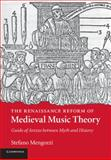 The Renaissance Reform of Medieval Music Theory : Guido of Arezzo Between Myth and History, Mengozzi, Stefano, 1107442575