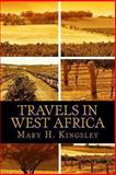 Travels in West Africa, Mary H. Kingsley, 1492322571