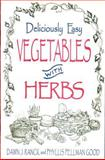 Deliciously Easy Vegetables with Herbs, Dawn J. Ranck and Phyllis Pellman Good, 1561482579