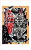 Takeover : How Euroman Changed the World, Niehoff, Arthur, 1585002577