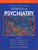 The American Psychiatric Publishing Textbook of Psychiatry, Robert E. Hales, Stuart C. Yudofsky, Glen O. Gabbard, 1585622575