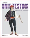 Effective Unit Testing : A Guide for Java Developers, Koskela, Lasse, 1935182579