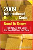 2009 International Building Code Need to Know : The 20% of the Code You Need 80% of the Time, Woodson, R. Dodge, 0071592571