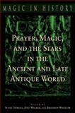 Prayer, Magic, and the Stars in the Ancient and Late Antique World, , 0271022574