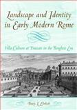 Landscape and Identity in Early Modern Rome : Villa Culture at Frascati under the Borghese Era, Ehrlich, Tracy, 0521592577