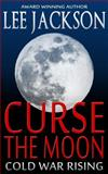 Curse the Moon, Lee Jackson, 0989802574