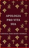 Apologia Pro Vita Su, Cardinal John Henry Newman, 1443732575