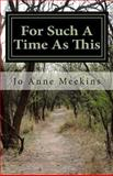 For Such a Time as This, Jo Anne Meekins, 146360257X