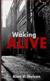Waking Alive (Paperback Edition), Alan Nelson, 1491012579