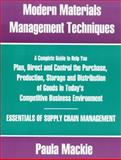 Modern Materials Management Techniques - SECOND EDITION : A Complete Guide to Help You Plan, Direct and Control the Purchase, Storage and Distribution of Goods in Today's Competitive Business Environment - Essentials of Supply Chain Management, Mackie, Paula, 155270257X