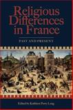 Religious Differences in France : Past and Present, Kathleen P. Long, 1931112576