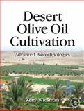 Desert Olive Oil Cultivation : Advanced Bio Technologies, Wiesman, Zeev, 0123742579