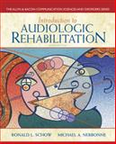 Introduction to Audiologic Rehabilitation, Schow, Ronald L. and Nerbonne, Michael A., 0132582570