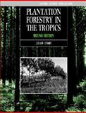 Plantation Forestry in the Tropics : Tree Planting for Industrial, Social, Environmental, and Agroforestry Purposes, Evans, Julian, 0198542577