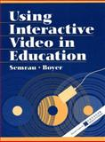 Using Interactive Video in Education, Semrau, Penelope and Boyer, Barbara A., 0205152570