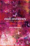 Vision and Society : Towards a Sociology from Art, Clammer, John, 0415722578