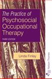The Practice of Psychosocial Occupational Therapy, Finlay, Linda, 074877257X