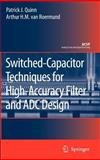 Switched-Capacitor Techniques for High-Accuracy Filter and ADC Design, Quinn, Patrick J. and Van Roermund, Arthur H. M., 1402062575