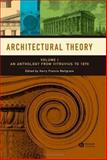 Architectural Theory : An Anthology from Vitruvius to 1870, , 1405102578