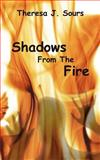Shadows from the Fire, Theresa Sours, 1466352574