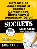 New Mexico Assessment of Teacher Competency- Elementary and Secondary (03/04) Secrets Study Guide : NMTA Test Review for the New Mexico Teacher Assessments, NMTA Exam Secrets Test Prep Team, 1610722574