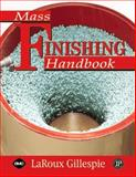 Mass Finishing Handbook, Gillespie, LaRoux, 0831132574
