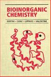Bioinorganic Chemistry, Bertini, Ivano and Gray, Harry, 0935702571