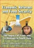 Economic Reforms and Food Security : The Impact of Trade and Technology in South Asia, Babu, Suresh Chandra and Gulati, Ashok, 1560222573