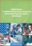 Democracia y Cambio Estructural en Salud 9789681682576