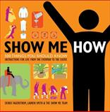 Show Me How, Weldon Owen and Derek Fagerstrom, 0061662577