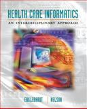 Information Technology in Health Care : An Interdisciplinary Approach, Englebardt, Sheila and Nelson, Ramona, 0323012574