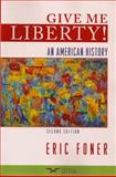 Give Me Liberty! : An American History, Foner, Eric, 0393932575