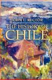 The History of Chile, John L. Rector, 140396257X