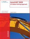 AutoCAD 2009 : A Problem-Solving Approach, Tickoo, Sham, 143540257X