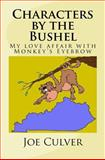 Characters by the Bushel, Joe Culver, 1466262575