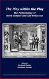 The Play within the Play : The Performance of Meta-Theatre and Self-Reflection, , 9042022574
