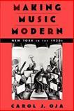 Making Music Modern, Carol J. Oja, 0195162579