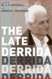 The Late Derrida, , 0226532577