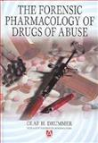 The Forensic Pharmacology of Drugs of Abuse, Drummer, Olaf, 0340762578