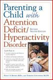 Parenting a Child with Attention Deficit/Hyperactivity Disorder, Boyles, Nancy S. and Contadino, Darlene, 0737302577